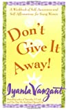 Don't Give It Away! : A Workbook of Self-Awareness and Self-Affirmations for Young Women