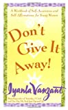 img - for Don't Give It Away! : A Workbook of Self-Awareness and Self-Affirmations for Young Women book / textbook / text book