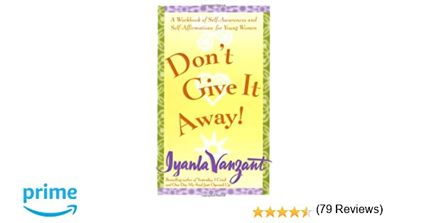 Don't Give It Away! : A Workbook of Self-Awareness and Self ...