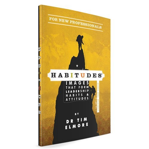 Habitudes: The Art of Launching Your Career