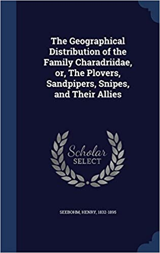 Book The Geographical Distribution of the Family Charadriidae, or, The Plovers, Sandpipers, Snipes, and Their Allies