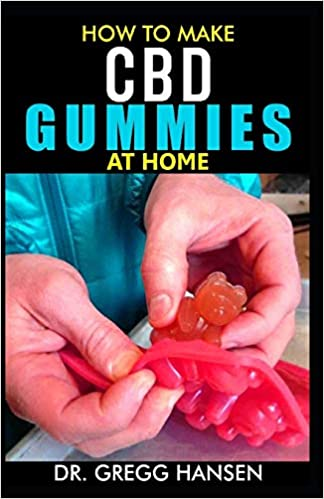 HOW TO MAKE CBD GUMMIES AT HOME Your Perfect recipe to making your own CBD Gummies at home with ease while saving your money