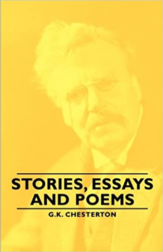 How To Write An Application Essay For High School Stories Essays And Poems G K Chesterton  Amazoncom  Books Good High School Essay Topics also Essay On Healthy Eating Stories Essays And Poems G K Chesterton  Amazon  Student Life Essay In English