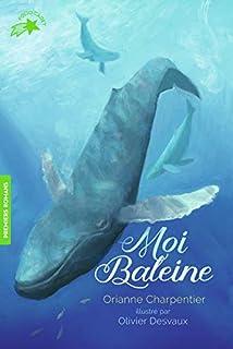 Moi Baleine, Charpentier, Orianne