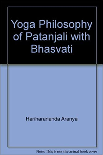 Yoga Philosophy Of Patanjali With Bhasvati Hariharananda Aranya Amazon Com Books