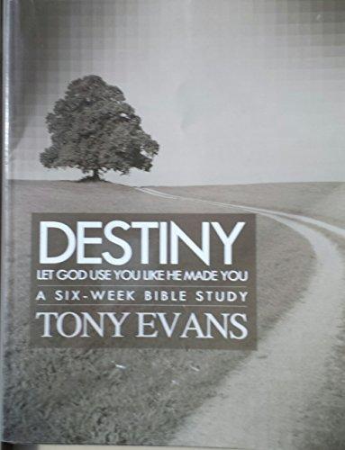 Destiny Let God Use You Like He Made You-a Six Week Bible - Destiny Use