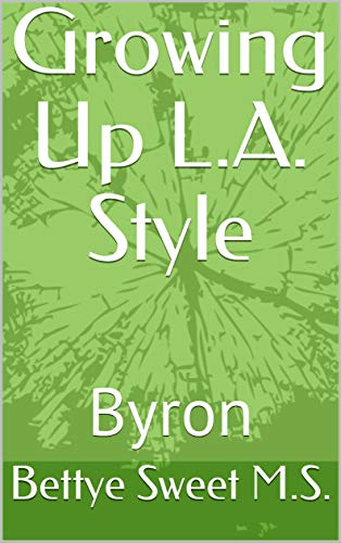 Pdf Parenting Growing Up L.A. Style : Byron