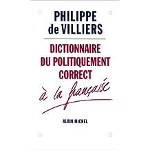 Dictionnaire Du Politiquement Correct a la Francaise (French Edition)