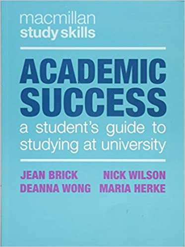 Academic sucess : A students guide to studying at university / Jean Brick