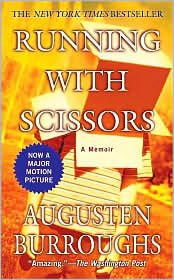 Running with Scissors Publisher: St. Martin's Paperbacks