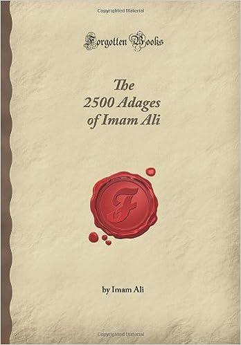 The 2500 Adages of Imam Ali (Forgotten Books): Imam Ali