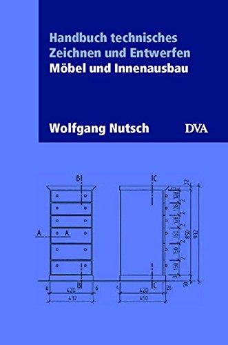 Handbuch technisches Zeichnen und Entwerfen: Möbel und Innenausbau