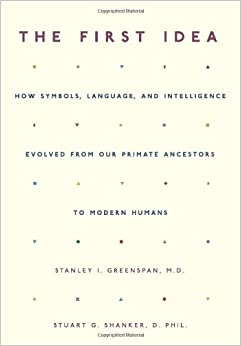 Book The First Idea: How Symbols, Language, And Intelligence Evolved From Our Primate Ancestors To Modern Humans