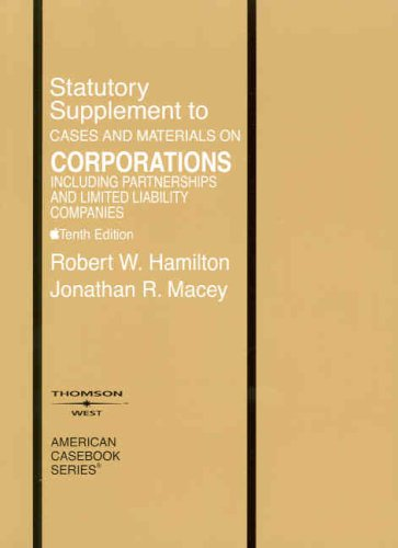 Statutory Supplement to Cases and Materials on Corporations Including Partnerships and Limited Liability Companies (Amer