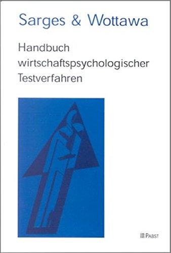 Handbuch wirtschaftspsychologischer Testverfahren Taschenbuch – 1. Juli 2001 Werner Sarges Heinrich Wottawa Pabst-Verlag 3935357559