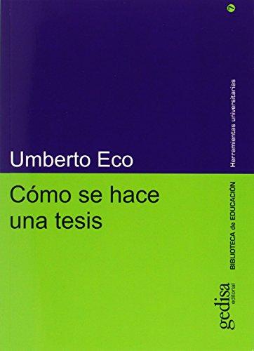 Como se hace una tesis (Herramientas Universitarias) (Spanish Edition) (Como Se Hace Una Tesis Umberto Eco)