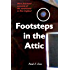 Footsteps in the Attic: More First-Hand Accounts of the Paranormal in New England