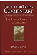 Truth for Today Commentary:  Life of Christ, 1 A Supplement Hardcover