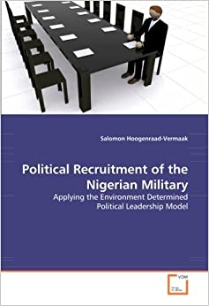 Political Recruitment of the Nigerian Military: Applying the Environment Determined Political Leadership Model