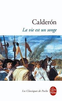 La vie est un songe par Calderon de la Barca