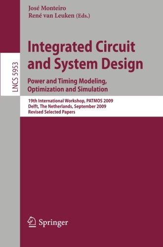 Integrated Circuit and System Design: Power and Timing Modeling, Optimization and Simulation: 19th International Worksho