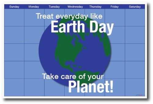 (Treat Every Day Like Earth Day - NEW Holiday Environmental)