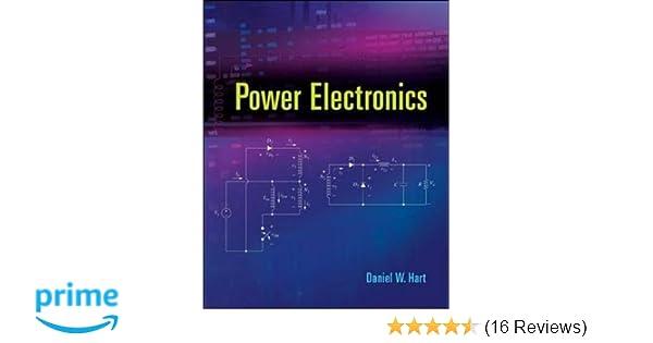 Power electronics daniel w hart professor dr 9780073380674 amazon power electronics daniel w hart professor dr 9780073380674 amazon books fandeluxe Choice Image