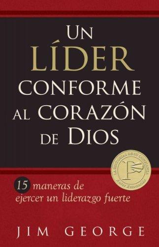 un-lider-conforme-al-corazon-de-dios-a-leader-after-gods-own-heart-spanish-15-maneras-de-ejercer-un-