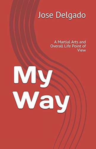 Download My Way: A Martial Arts and Overall Life Point of View ebook