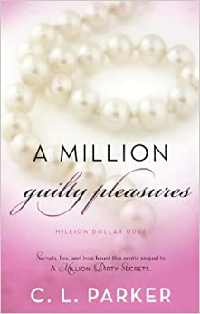 A Million Guilty Pleasures: Million Dollar Duet