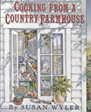 Cooking from a Country Farmhouse, Susan Wyler, 0060969768