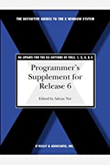 Programmer's Supplement for Release 6 (Definitive Guides to the X Window System) Paperback