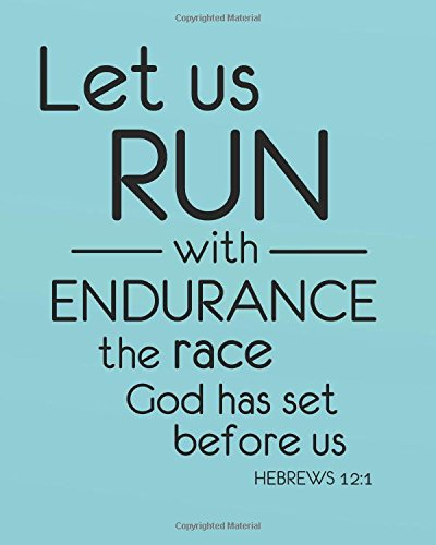 Let us run with endurance the race god has set before us: Running daily planner bible verses lined notebook (Running daily planner bible verses lined notebook series) PDF
