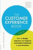 measuring customer experience - The Customer Experience Book: How to design, measure and improve customer experience in your business