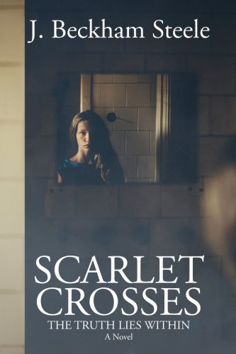 Scarlet Crosses: The Truth Lies Within (Scarlet Cross)