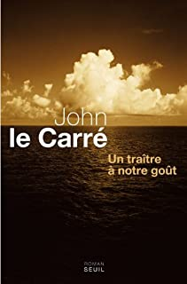 Un traître à notre goût : roman, Le Carré, John