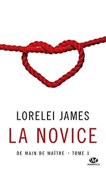 La Novice: De main de maître, T1 (French Edition) by [James, Lorelei]
