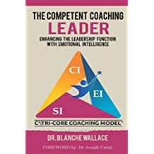 The Competent Coaching Leader: Enhancing the Leadership Function with Emotional Intelligence