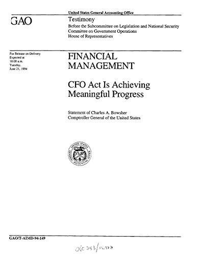 Financial Management: CFO Act Is Achieving Meaningful Progress