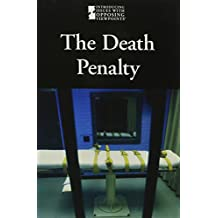 The Death Penalty (Introducing Issues With Opposing Viewpoints)