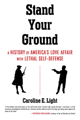 Amazon stand your ground a history of americas love affair stand your ground a history of americas love affair with lethal self defense by fandeluxe PDF