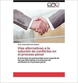 V as Alternativas a la Soluci N de Conflictos En El Proceso Penal (Paperback)(Spanish) - Common
