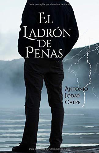 El ladrón de penas: Amazon.es: Jódar Calpe, Antonio: Libros