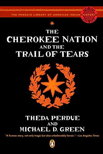 The Cherokee Nation and the Trail of Tears (Penguin Library of American Indian History) by Perdue, Theda, Green, Michael(June 24, 2008) Paperback