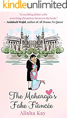 The Maharaja's Fake Fiancée : A passionate, funny, second chance Indian romance (Devgarh Royals Book 1)
