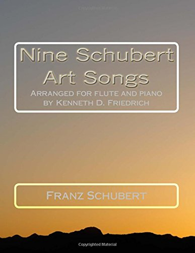 Download Nine Schubert Art Songs: Arranged for flute and piano by Kenneth D. Friedrich pdf epub
