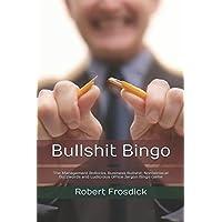 Bullshit Bingo: The Management Bollocks, Business Bullshit, Nonsensical Buzzwords and Ludicrous Office Jargon Bingo Game