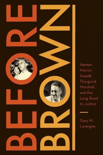Download Before Brown: Heman Marion Sweatt, Thurgood Marshall, and the Long Road to Justice (Jess and Betty Jo Hay) PDF