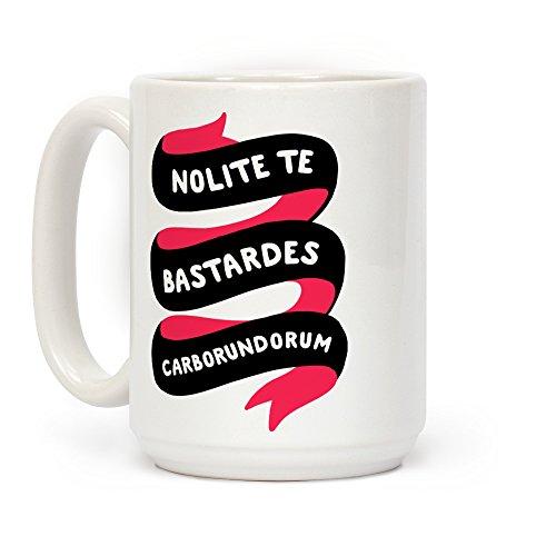 LookHUMAN Nolite Te Bastardes Carborundorum Banner White 15 Ounce Ceramic Coffee Mug