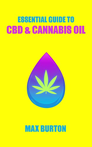 The Essential Guide to CBD & Cannabis Oil
